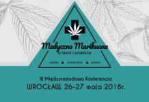 """III Międzynarodowa Konferencja """"Medyczna marihuana w teorii i praktyce – nauka, medycyna, prawo"""""""